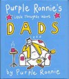 Purple Ronnie's Little Thoughts About Dads (Purple Ronnie) - Purple Ronnie