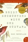 Brief Encounters With Che Guevara: Stories - Ben Fountain