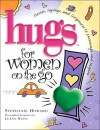 Hugs for Women on the Go - Stephanie Howard, LeAnn Weiss, Stephanie Lynne