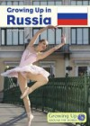 Growing Up in Russia (Growing Up Around the World) - James Roland