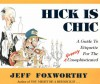 Hick Is Chic: A Guide to Etiquette for the Grossly Unsophisticated - Jeff Foxworthy, David Boyd