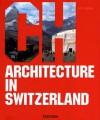Architecture in Switzerland (Architecture (Taschen)) - Philip Jodidio