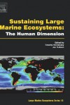 Sustaining Large Marine Ecosystems: The Human Dimension - Timothy M. Hennessey, Jon G. Sutinen