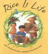 Rice Is Life - Rita Golden Gelman, Yangsook Choi