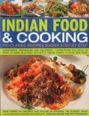 Indian Food & Cooking: 170 Classic Recipes Shown Step by Step: Ingredients, Techniques and Equipment - Everything You Need to Know to Make Delicious Authentic Indian Dishes in Your Own Home - Shezhad Husain, Rafi Fernandez