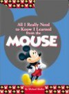 All I Really Need to Know I Learned From the Mouse - Michael Mullin