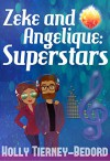 Zeke and Angelique: Superstars - Holly Tierney-Bedord