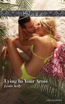 Mills & Boon : Lying In Your Arms (Forbidden Fantasies) - Leslie Kelly
