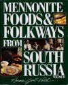 Mennonite Foods and Folkways from South Russia, Vol. 2 - Norma Jost Voth