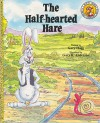 The Half-Hearted Hare - Gary Hogg, Gary Anderson