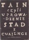Táin czyli Uprowadzenie stad z Cuailnge - Ernest Bryll, Małgorzata Goraj
