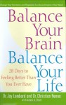 Balance Your Brain, Balance Your Life: 28 Days to Feeling Better Than You Ever Have - Jay Lombard, Armin A. Brott