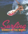 Surfing: Women of the Waves - Linda Chase