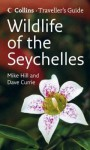 Wildlife Of The Seychelles (Traveller's Guide) - Mike Hill, Dave Currie