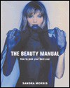 The Beauty Manual: How to Look Your Best Ever - Sandra Morris