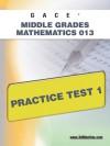 GACE Middle Grades Mathematics 013 Practice Test 1 - Sharon Wynne