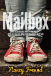 Mailbox: A Scattershot Novel of Racing, Dares and Danger, Occasional Nakedness, and Faith - Nancy Freund