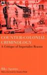 Counter-Colonial Criminology: A Critique of Imperialist Reason - Biko Agozino, Stephen Pfohl