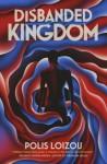Disbanded Kingdom - Polis Loizou