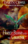 Honey Blood and the Collector - Daryn Cross