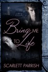 Bring Me to Life - Scarlett Parrish