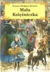 Mała księżniczka - Burnett Frances Hodgson, Katarzyna Zawadzka