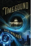 Timebound (The Chronos Files) by Rysa Walker (2014-01-01) - Rysa Walker;