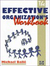 The Effective Organization's Workbook - Michael Ballé