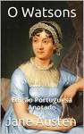 Jane Austen's O Watsons - Edição Portuguesa - Anotado: Edição Portuguesa - Anotado (Portuguese Edition) - Mark Hallaq, Jane Austen