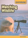 Watching Wildlife: Animal Habitats - Carol Ballard