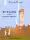 Il trasloco, ovvero Fare San Martino - Ricardo Tronconi
