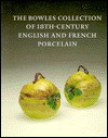 Bowles Collection of 18th-Century English and French Porcelain - Simon Spero