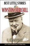 Best Little Stories of Winston Churchill - C. Brian Kelly