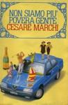 Non siamo più povera gente - Cesare Marchi