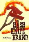 The Hash Knife Brand - Jim Bob Tinsley
