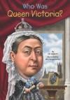 Who Was Queen Victoria? - Jim Gigliotti