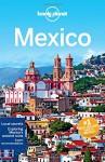Lonely Planet Mexico (Travel Guide) - Lonely Planet, John Noble, Kate Armstrong, Stuart Butler, John Hecht, Beth Kohn, Adam Skolnick, Iain Stewart, Phillip Tang, Lucas Vidgen