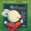 Cosas que me gustan de el colegio / The Things I Love About School - Trace Moroney, Teresa Tellechea