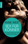 Sex für Könner: Die Kunst, Frauen um den Verstand zu bringen (German Edition) - Anne West