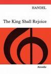 The King Shall Rejoice, Hwv 260: Coronation Anthem - Georg Friedrich Händel