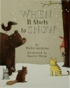 When It Starts to Snow - Phillis Gershator, Martin Matje