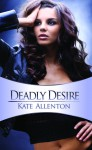 Deadly Desire - Kate Allenton