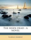 The Risen Dead - Florence Marryat