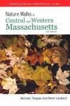 Nature Walks In Central & Western Massachusetts, 2nd - René Laubach, Michael Tougias