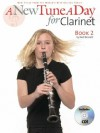 A New Tune a Day for Clarinet: Bk. 2 - Ned Bennett