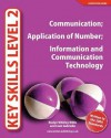 Key Skills Level 2: Communication; Application of Number; Information and Communication Technology - Roslyn Whitley Willis