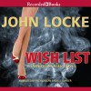 Wish List - John Locke, L.J. Ganser, Rich Orlow, Recorded Books