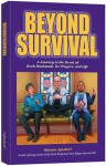 Beyond Survival: A Journey to the Heart of Rosh Hashanah, Its Prayers, and Life - Shimon Apisdorf