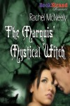 The Marquis' Mystical Witch - Rachel McNeely