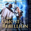 The Ghost Rebellion: Ministry of Peculiar Occurrences, Book 5 - Imagine That! Studios, Pip Ballantine, Pip Ballantine, Tee Morris, Tee Morris